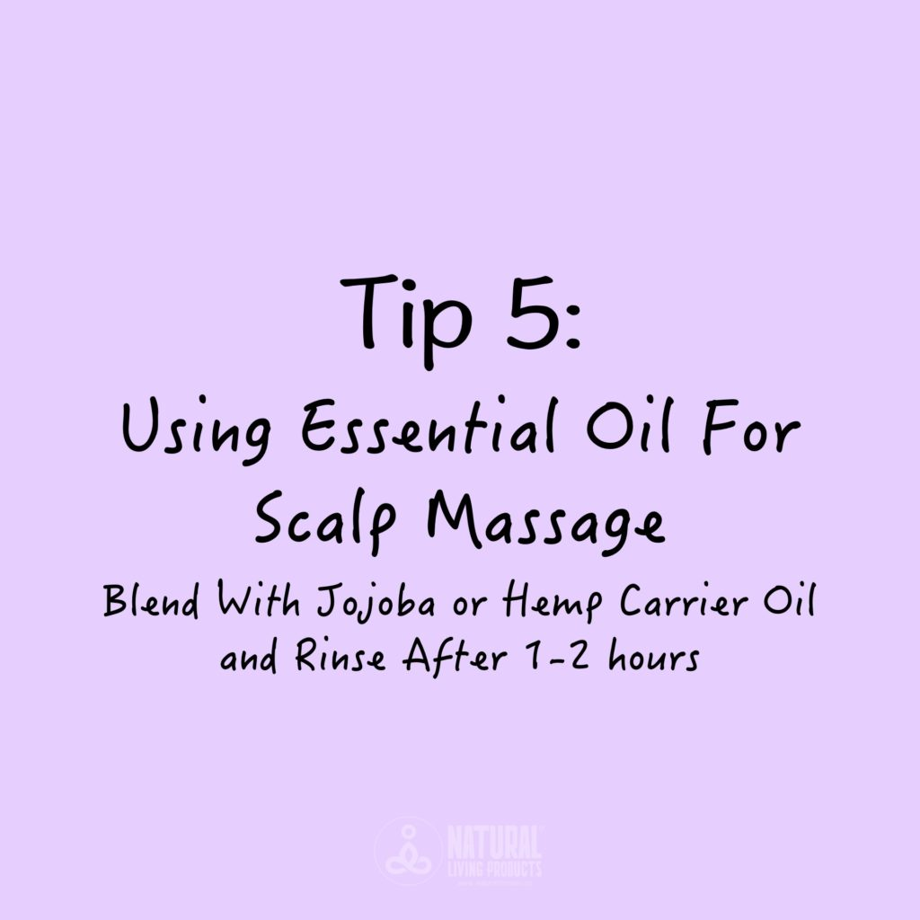 Tips 5 – Using Essential Oil For Scalp Massage